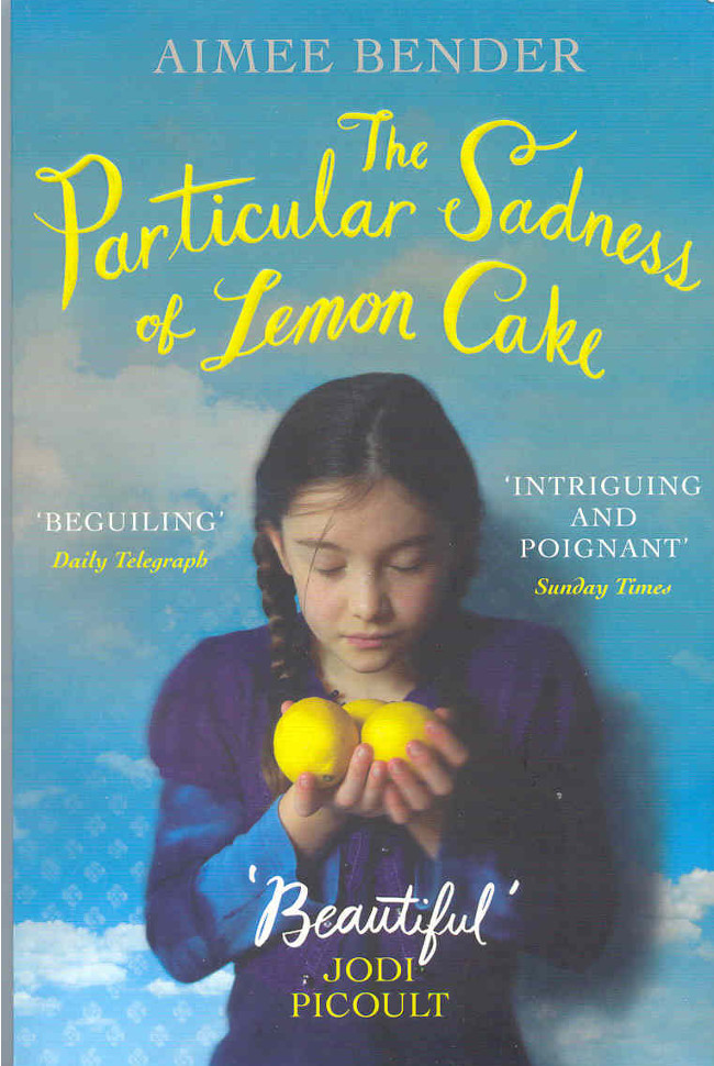 The particular sadness of lemon cake aimee bender Double-Barrelled Travel