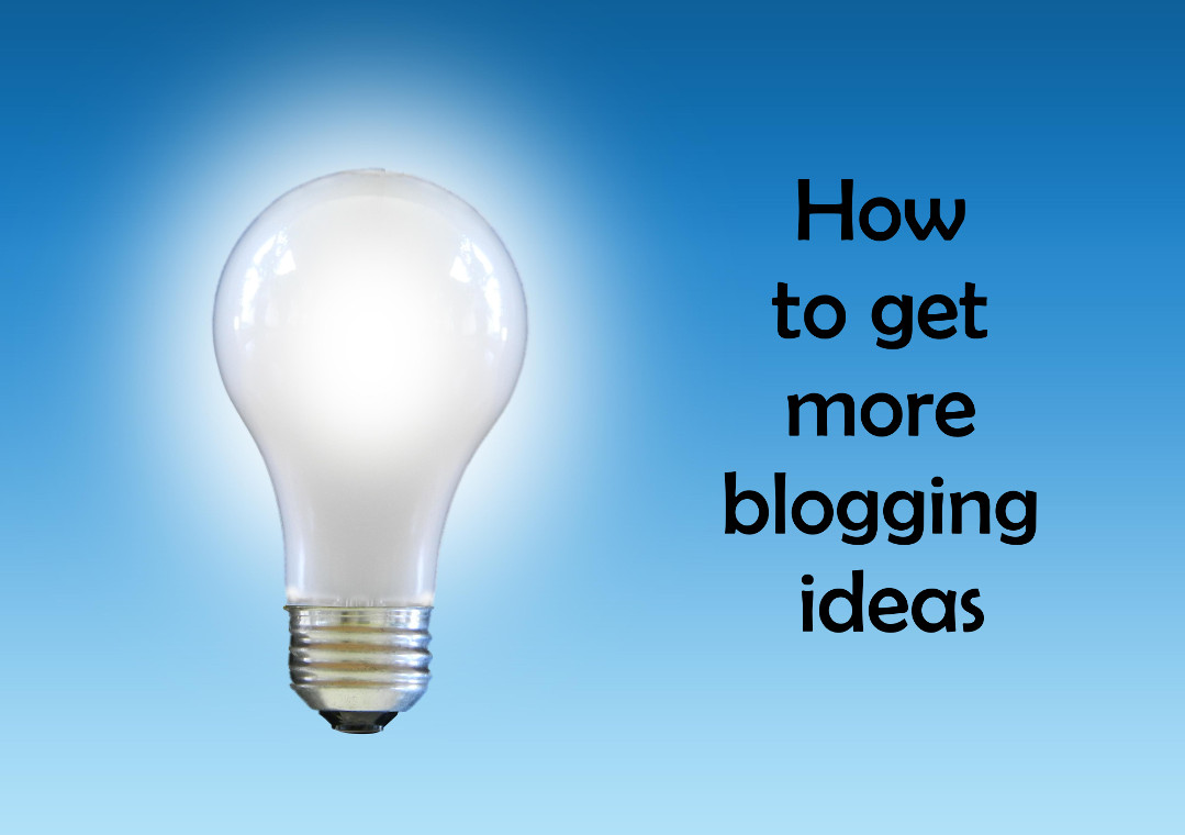 How to get new blogging ideas